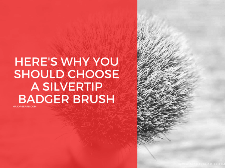 HERE'S WHY YOU SHOULD CHOOSE A SILVERTIP BADGER BRUSH MajorBeard