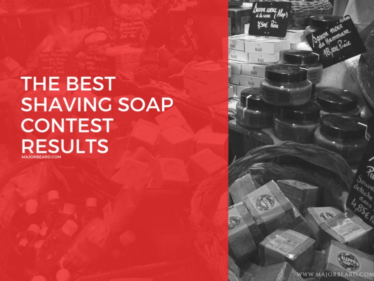 The Best Shaving Soap Contest Results MajorBeard