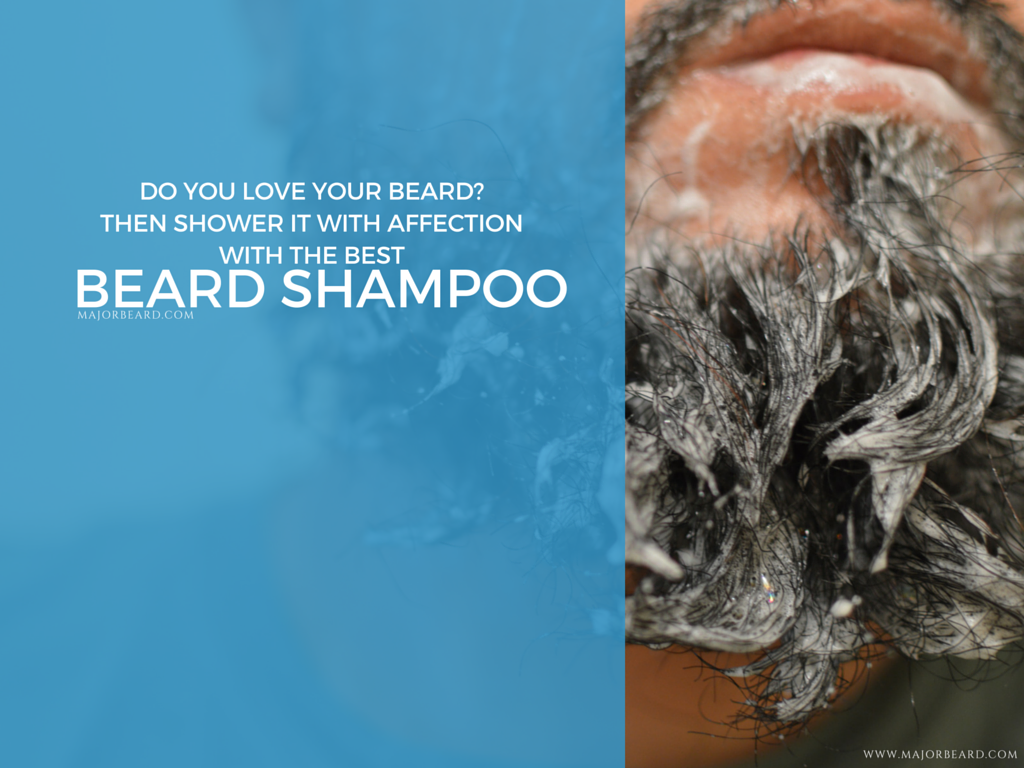 Do you love your beard Shower it with affection with the best beard shampoo