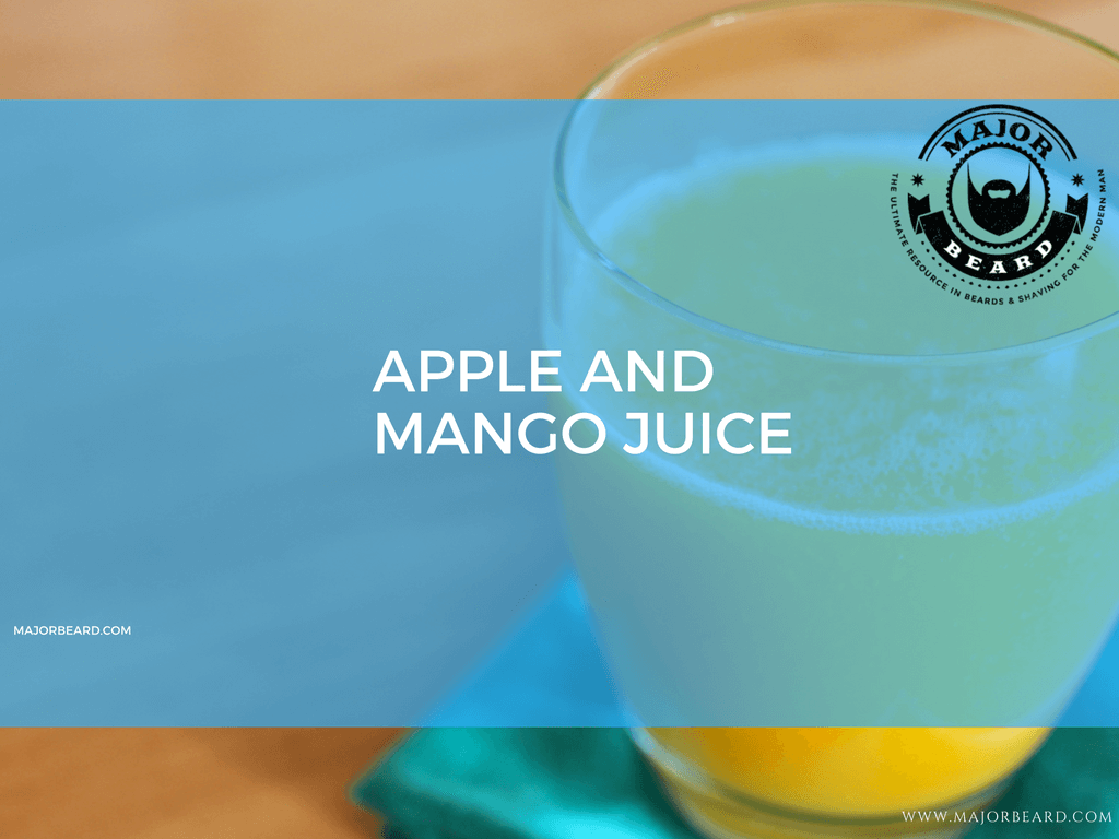 Smoothie and Juice Recipes For a Strong, Healthy Beard - Apple and Mango Juice