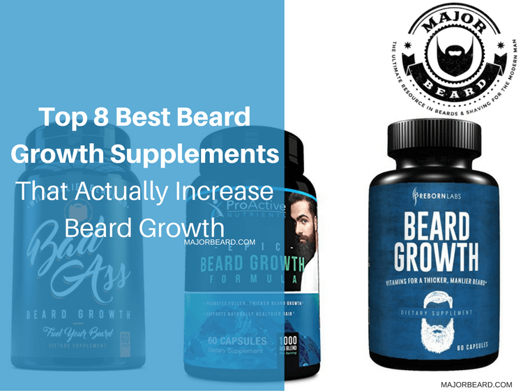 Best Beard Growth Supplements That Actually Increase Beard