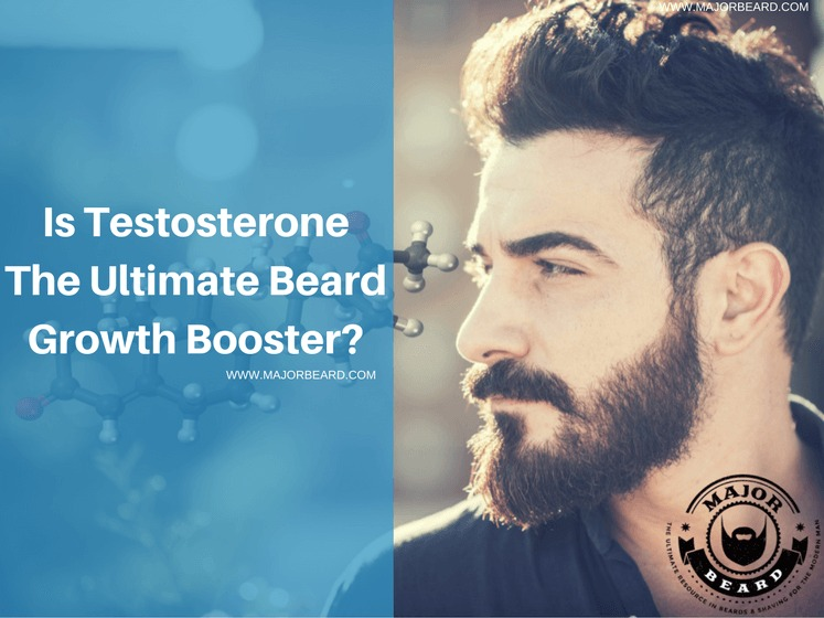 Is Testosterone The Ultimate Beard Growth Booster?