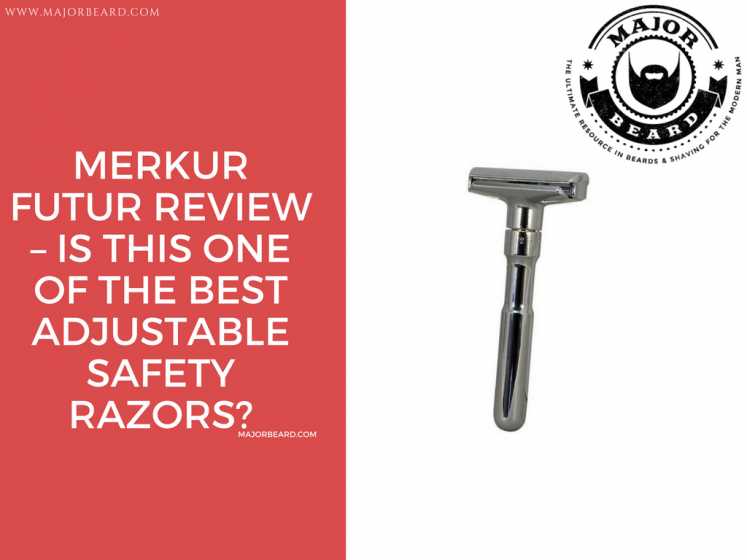 Merkur Futur Review – Is this one of the best adjustable safety razors?