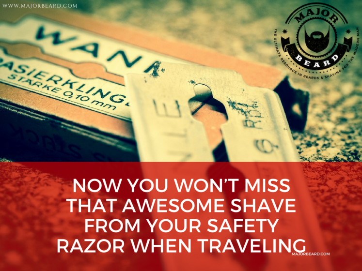 Now you won't miss that awesome shave from your safety razor when traveling