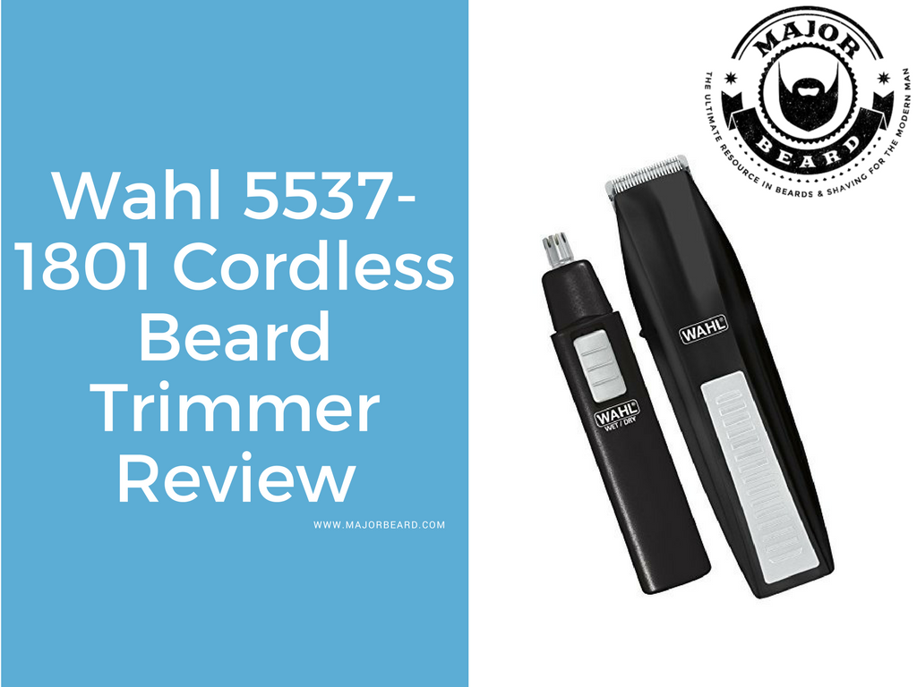 wahl 5537 1801 cordless beard trimmer review. Black Bedroom Furniture Sets. Home Design Ideas
