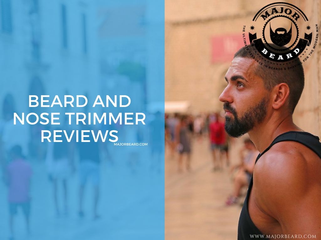 Beard and Nose trimmer reviews