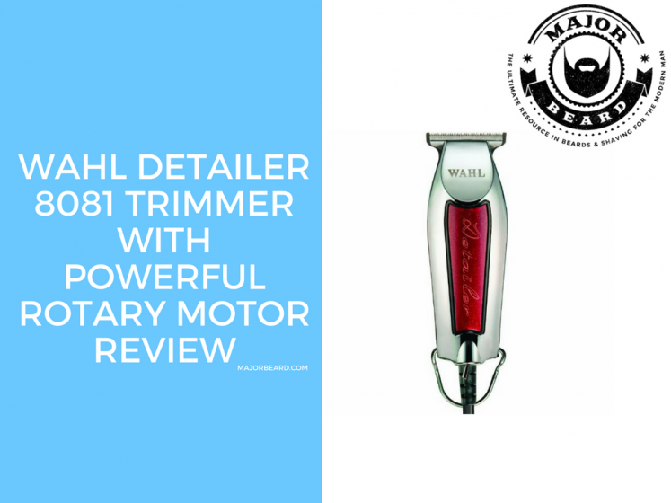 WAHL DETAILER 8081 TRIMMER WITH POWERFUL ROTARY MOTOR REVIEW