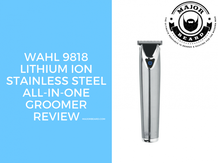 Wahl 9818 Lithium Ion Stainless Steel All-In-One groomer Review
