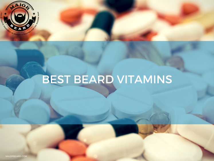 The ultimate list of the best beard vitamins