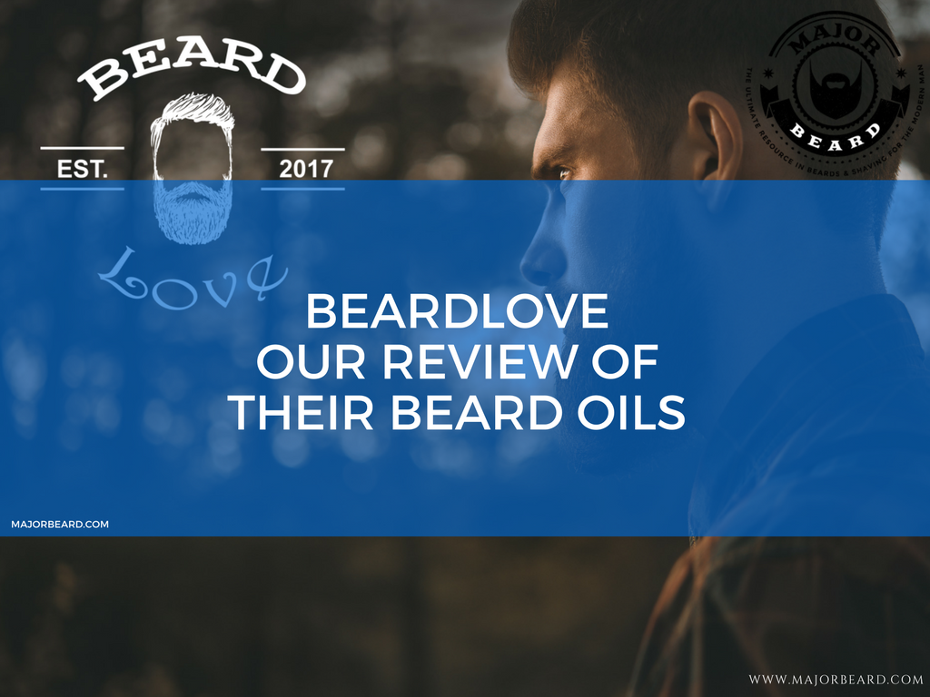 BEARDLOVE OUR REVIEW OF THEIR BEARD OILS.