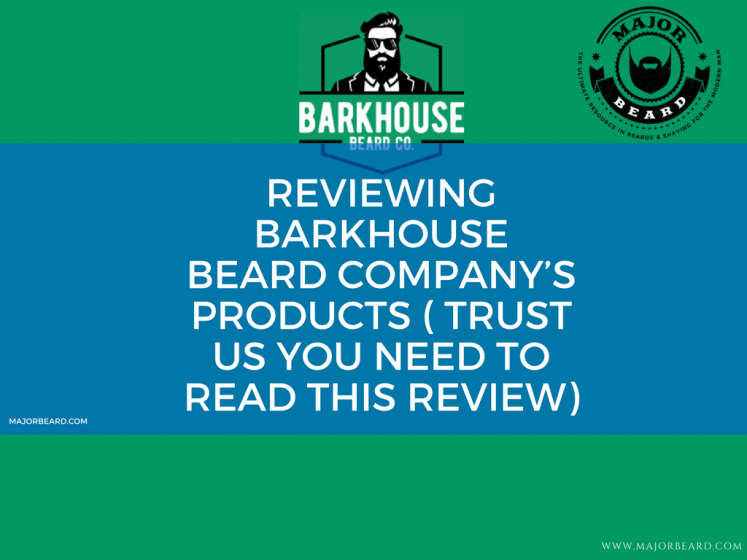 Reviewing Barkhouse Beard Company's products ( trust us you need to read this review)